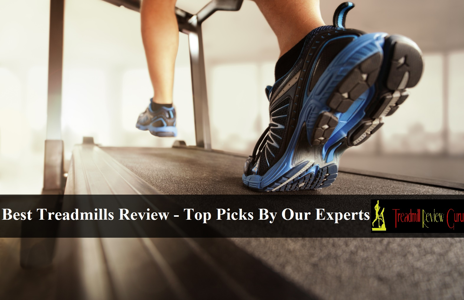 Best Treadmills Review 2018 Top Picks By Our Experts