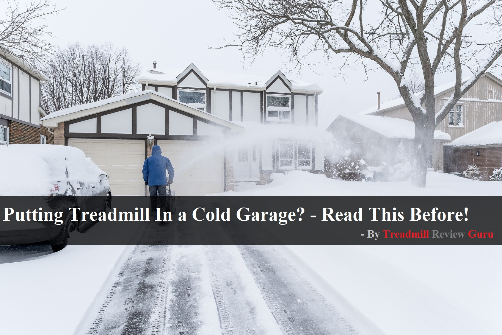 Let Us First Consider The Pros And Cons Of Storing Your Treadmill In Your  Cold Garage. Here We Have Also Outlined Some Short Tips, Quick Fixes, Or  Solutions ...
