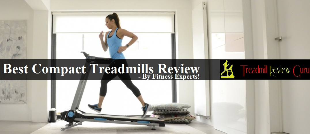 Best Compact Treadmills 2018 - Do NOT Buy Before Reading This!