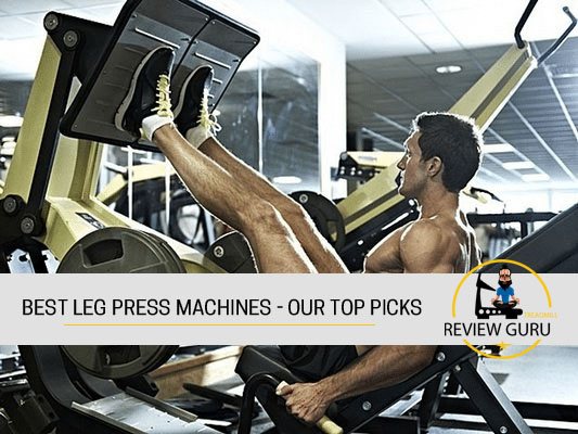 5 best leg press machines 2019 all what you need to know!